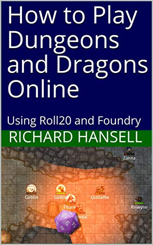 How to Play Dungeons and Dragons Online: Using Roll20 and Foundry (English Edition)