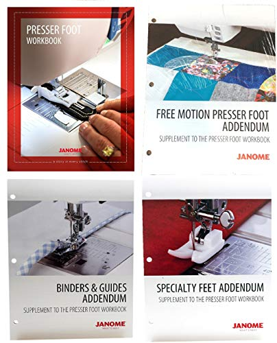 Janome Sewing Machine Presser Foot Workbook with Free Motion Presser Foot, Binders & Guides, and Specialty Feet Addendums