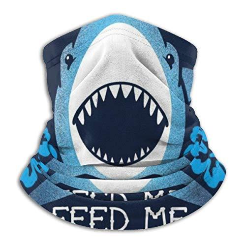 Head Wrap Shark Feed Me And Tell Me Im Pretty Fishing Cumpleaños al aire libre Deportes Mujeres Cuello Polaina Multifuncional A Prueba de Viento Pañuelos Cálido Invierno Suave Sunscr