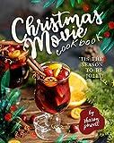 Christmas Movie Cookbook: 'Tis The Season to Be Jolly!...