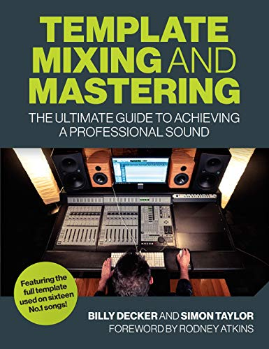 Template Mixing and Mastering: The Ultimate Guide to Achieving a Professional Sound (English Edition)