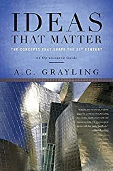 Book cover: Ideas That Matter: The Concepts That Shape the 21st Century by A. C. Grayling