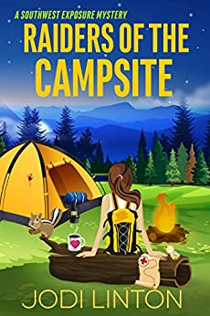 Raiders Of The Campsite (A Southwest Exposure Mystery Book 3) by [Jodi  Linton]