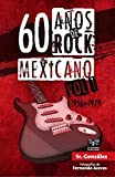 60 Años de Rock Mexicano Vol. I (1956-1979)