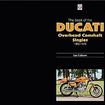 The Book of Ducati Overhead Camshaft Singles