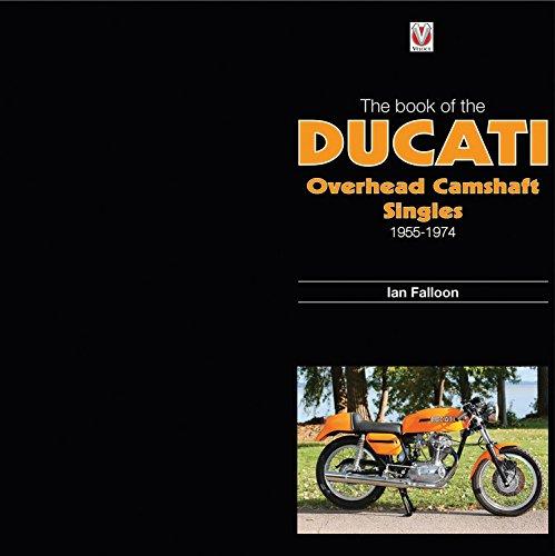 The Book of Ducati Overhead Camshaft Singles: 1955-1974