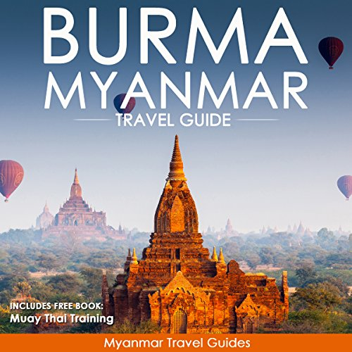 Burma, Myanmar Travel Guide audiobook cover art