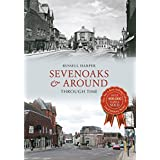 Sevenoaks & Around Through Time (English Edition)