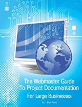 The Webmaster Guide to Project Documentation â For Large Businesses