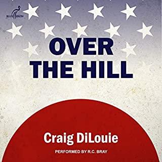 Over the Hill: A Novel of the Pacific War     Crash Dive Series, Book 6              Written by:                                                                                                                                 Craig DiLouie                               Narrated by:                                                                                                                                 R.C. Bray                      Length: 4 hrs and 57 mins     1 rating     Overall 5.0