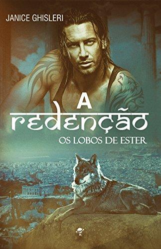 A REDENÇÃO (Os Lobos de Ester Livro 6)
