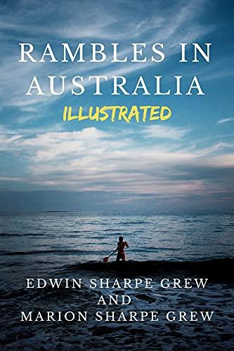 Rambles in Australia Illustrated (English Edition)