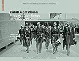 Zufall und Vision: Der Barcelona Pavillon von Mies van der Rohe (German Edition)