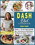 DASH Diet Cookbook For Two: 2 Books in 1   Dr. Cole's Happy Couple Meal Plan   Tasty and Easy Low Sodium Recipes to Fight Hypertension Together with No Stress! (5)