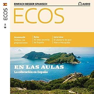 ECOS Audio - En las aulas: La educación en España. 5/2019     Spanisch lernen Audio - Im Klassenzimmer: Schule in Spanien              Autor:                                                                                                                                 Covadonga Jiménez                               Sprecher:                                                                                                                                 div.                      Spieldauer: 1 Std. und 4 Min.     Noch nicht bewertet     Gesamt 0,0