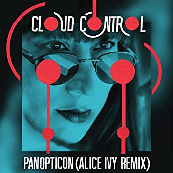 Panopticon (Alice Ivy Remix)