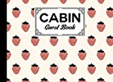 Cabin Guest Book: Premium Strawberry Cover Cabin Guest Book, Welcome to our cabin, 150 pages - 8.25' x 6' inch size Guest Log Book for Vacation Rental and more