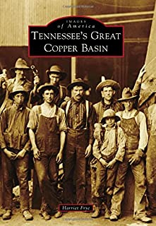 Tennessee's Great Copper Basin