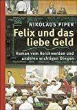 Nikolaus Piper: Felix und das liebe Geld