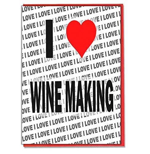 Ik hou van wijn maken - wenskaart - Verjaardagskaart - Dames - Heren - Dochter - Zoon - Vriend - Echtgenoot - Vrouw - Broer - Zuster