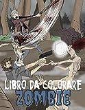Libro da colorare zombie: Zombie libro da colorare per gli appassionati di serie horror | Ore di mostri e zombie da colorare per adulti e ragazzi
