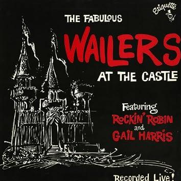 The Fabulous Wailers at the Castle (feat. Rockin' Robin & Gail Harris)