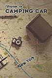 Voyage En Camping-Car New York: Carnet De Bord Pour Noter Toutes Les informations Nécessaires et Utiles à Votre Voyage En Camping-Car - Livre De Suivi ... Trace Écrites De Vos Voyages En Camping-Car