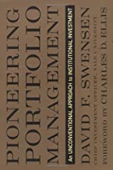 Pioneering Portfolio Management: An Unconventional Approach to Institutional Investment Hardcover