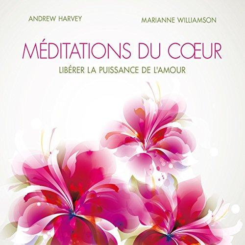 Couverture de Méditations du cœur : Libérer la puissance de l'amour