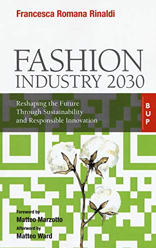 Fashion industry 2030. Reshaping the future through sustainability and responsible innovation