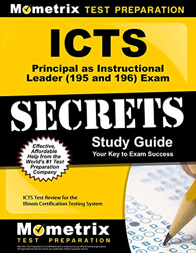 Icts Principal As Instructional Leader 195 And 196 Exam Secrets Study Guide Icts Test Review For The Illinois Certification Testing System