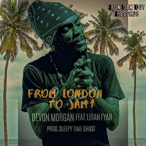 Devon Morgan, Lutan Fyah & Sleepy Time Ghost