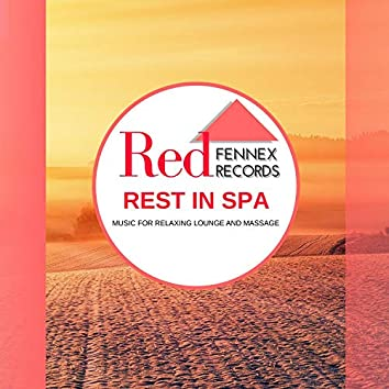 Rest In Spa - Music For Relaxing Lounge And Massage