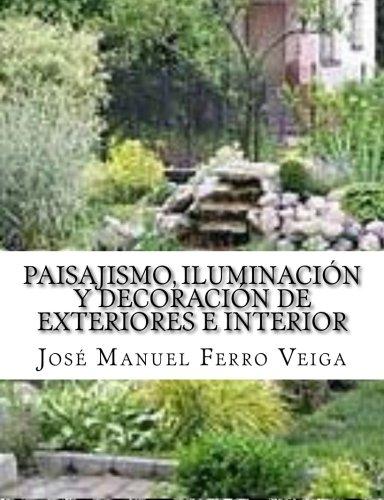 Paisajismo, Iluminación y Decoración de Exteriores e interior