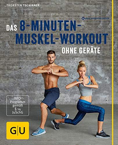Das 8-Minuten-Muskel-Workout ohne Geräte (GU Multimedia Körper, Geist & Seele)