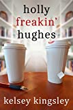 Holly Freakin' Hughes (English Edition)