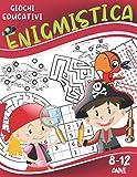 Enigmistica: Giochi educativi per bambini 8-12 anni: Trova le differenze, Labirinti, Parole intrecciate e sudoku.