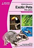 Meredith, A: BSAVA Manual of Exotic Pets: A Foundation Manual (BSAVA British Small Animal Veterinary Association)