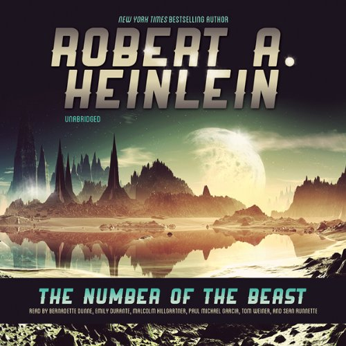 The Number of the Beast                   By:                                                                                                                                 Robert A. Heinlein                               Narrated by:                                                                                                                                 Bernadette Dunne,                                                                                        Emily Durante,                                                                                        Malcolm Hillgartner,                   and others                 Length: 21 hrs and 29 mins     44 ratings     Overall 3.8