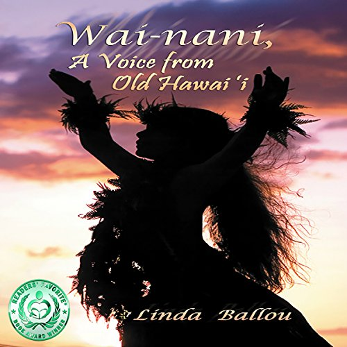 Wai-nani: A Voice from Old Hawai'i audiobook cover art