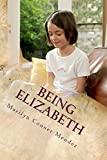 Being Elizabeth: A girl's eye-view of Life (English Edition)