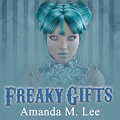Amanda M. Lee  Freaky Gifts (A Mystic Caravan Mystery Book 12)