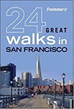 Frommer's 24 Great Walks in San Francisco