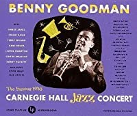 Live at Carnegie Hall 1938 Complete by Benny Goodman (2008-01-13)