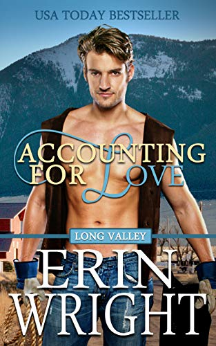 Accounting for Love: A Western Romance Novel (Long Valley Romance Book 1) by [Erin Wright]