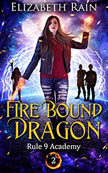 Fire Bound Dragon  A Paranormal Fantasy Series  Rule 9 Academy Book 2