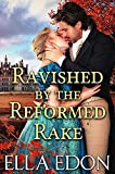 Ravished by the Reformed Rake: Historical Regency Romance (Wicked Warwick Wives Book 4)