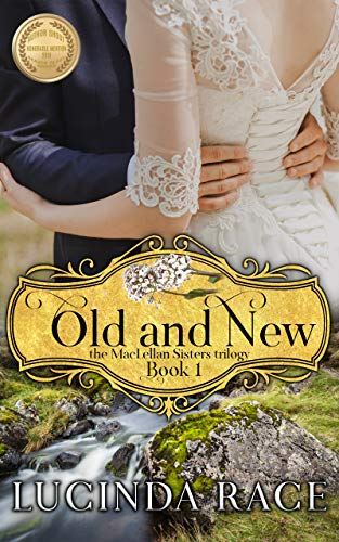 Old and New: The Enchanted Wedding Dress (MacLellan Sisters Trilogy Book 1)