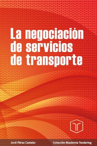 La negociación de servicios de transporte: Cuadernos formativos de Akademia Tenderlog (Spanish Edition)