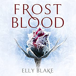 Frostblood     The Frostblood Saga, Book One              By:                                                                                                                                 Elly Blake                               Narrated by:                                                                                                                                 Jennifer English                      Length: 10 hrs and 37 mins     105 ratings     Overall 4.3